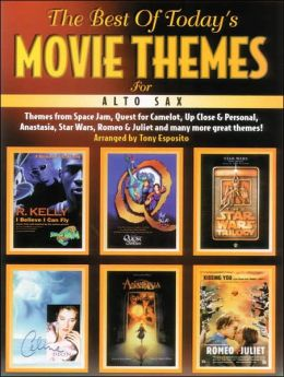 The Best of Today's Movie Themes: Alto Sax