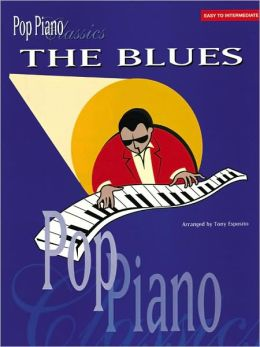 Pop Piano Classics: The Blues