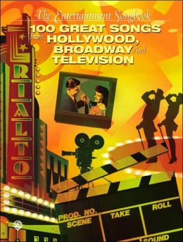 The Entertainment Songbook: 100 Great Songs from Hollywood, Broadway, and Television (Piano/Vocal/Chords)