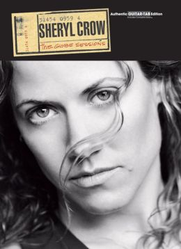 Sheryl Crow -- The Globe Sessions: Authentic Guitar TAB