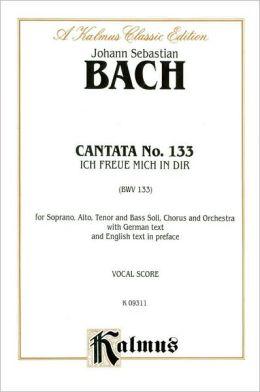 Cantata No. 133 -- Ich freue mich in dir: SATB with SATB Soli
