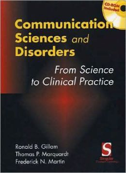 Communication Sciences and Disorders: From Research to Clinical Practice, Introduction w/ CD-ROM