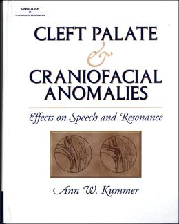 Cleft Palate and Craniofacial Anomalies: Effects on Speech and Resonance