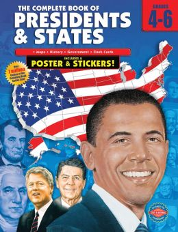 The Complete Book of Presidents and States, Grades 4-6