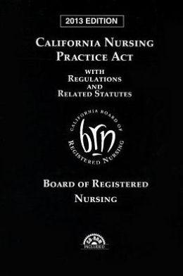 California Nursing Prac. Act-2013 Edition - With CD