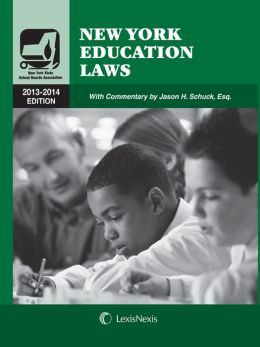 New York Education Laws, 2013-2014 Edition