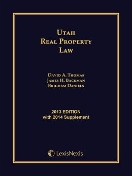Utah Real Property Law, 2013 Edition