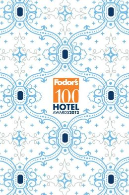 Fodor's 100 Hotel Awards 2012