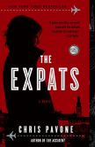 Book Cover Image. Title: The Expats, Author: Chris Pavone