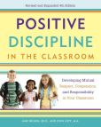 Book Cover Image. Title: Positive Discipline in the Classroom:  Developing Mutual Respect, Cooperation, and Responsibility in Your Classroom, Author: Jane Nelsen