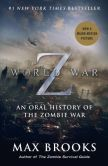 Book Cover Image. Title: World War Z (Movie Tie-In Edition):  An Oral History of the Zombie War, Author: Max Brooks