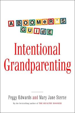 Intentional Grandparenting: A Boomer's Guide