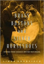 Brass Buttons and Silver Horseshoes: Stories from Canada's British War Brides