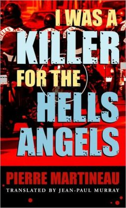 I Was a Killer for the Hells Angels: The Story of Serge Quesnal