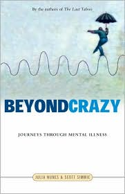 Beyond Crazy: Journeys Through Mental Illness