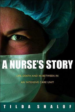 A Nurse's Story: Life, Death, and In-Between in an Intensive Care Unit