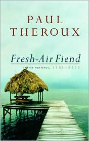 Fresh-Air Fiend: Travel Writings 1985-2000