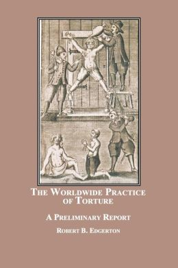 The Worldwide Practice of Torture: A Preliminary Report