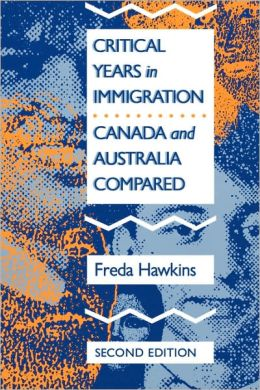 Critical Years in Immigration: Canada and Australia Compared
