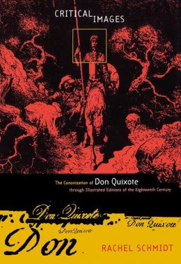 Critical Images: The Canonization of Don Quixote through Illustrated Editions of the Eighteenth Century