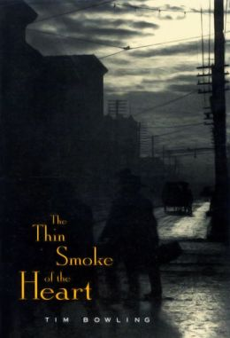The Thin Smoke of the Heart