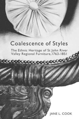 Coalescence of Styles: The Ethnic Heritage of St John River Valley Regional Furniture, 1763-1851