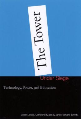 Tower under Siege: Technology, Policy and Education