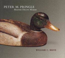 Peter M. Pringle Master Decoy Maker