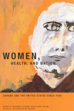 Women, Health and Nation: Canada and the United States since 1945