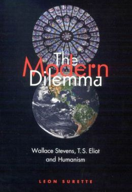 The Modern Dilemma: Wallace Stevens, T. S. Eliot, and Humanism