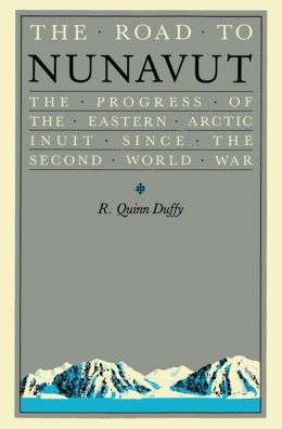 The Road to Nunavut: The Progress of the Eastern Arctic Inuit since the Second World War