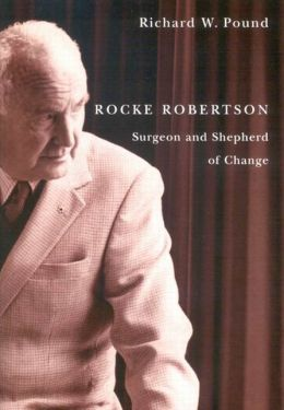 Rocke Robertson: Surgeon and Shepherd of Change