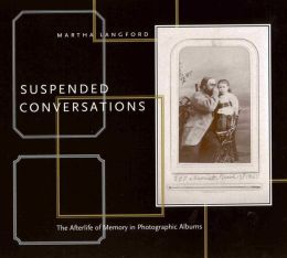 Suspended Conversations: The Afterlife of Memory in Photographic Albums