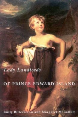 Lady Landlords of Prince Edward Island: Imperial Dreams and the Defence of Property