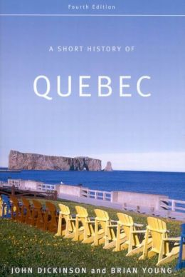 A Short History of Quebec: Fourth Edition