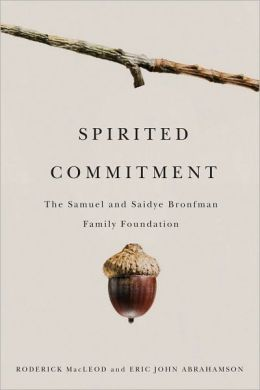 Spirited Commitment: The Samuel and Saidye Bronfman Family Foundation