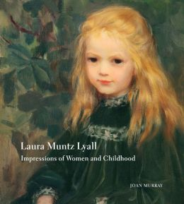 Laura Muntz Lyall: Impressions of Women and Childhood