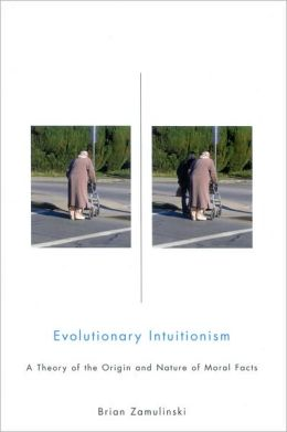 Evolutionary Intuitionism: A Theory of the Origin and Nature of Moral Facts