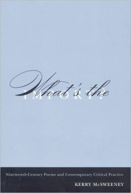 What's the Import?: Nineteenth-Century Poems and Contemporary Critical Practice