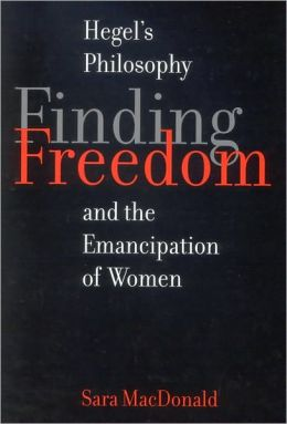 Finding Freedom: Hegelian Philosophy and the Emancipation of Women