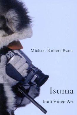 Isuma: Inuit Video Art