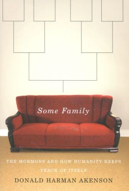 Some Family: The Mormons and How Humanity Keeps Track of Itself
