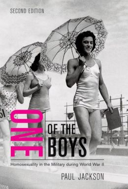 One of the Boys, Second Edition: Homosexuality in the Military during World War II