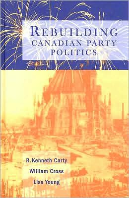 Rebuilding Canadian Party Politics