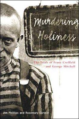 Murdering Holiness: Trials of Franz Creffield and George Mitchell