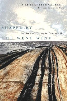 Shaped by the West Wind: Nature and History in Georgian Bay