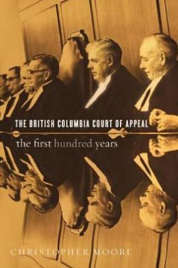 The British Columbia Court of Appeal: The First Hundred Years, 1910-2010