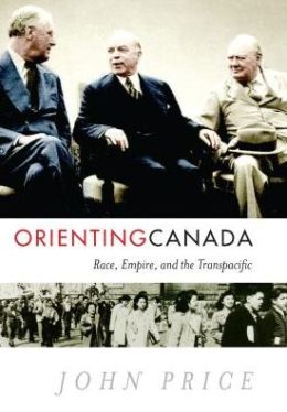 Orienting Canada : Race, Empire, and the Transpacific