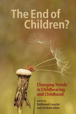 The End of Children?: Changing Trends in Childbearing and Childhood