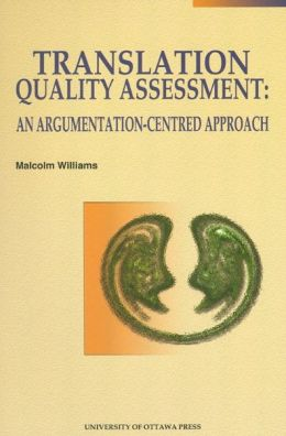 Translation Quality Assessment: An Argumentation-Centred Approach
